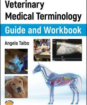 Veterinary Medical Terminology Guide and Workbook 2nd Edition