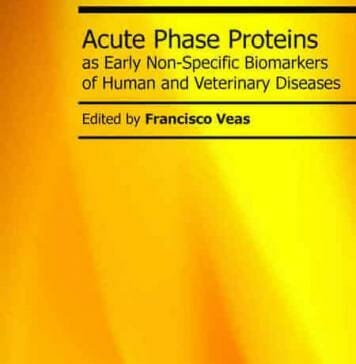 Acute Phase Proteins as Early Non-Specific Biomarkers of Human and Veterinary Diseases PDF