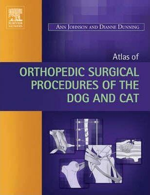 Atlas of Orthopedic Surgical Procedures of the Dog and Cat PDF